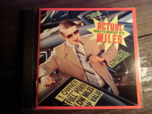 Actual Miles - Henley's Greatest Hits-